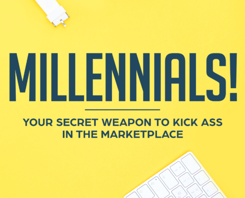 Your Secret Weapon to Kick Ass in the Marketplace